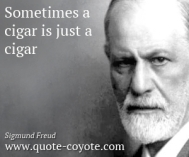 Sigmund-Freud-Quotes-Sometimes-a-cigar-is-just-a-cigar