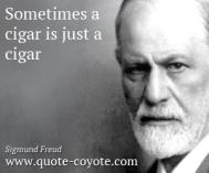 Sigmund-Freud-Quotes-Sometimes-a-cigar-is-just-a-cigar